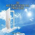30 Metaphysical Prayers | Ernest Holmes