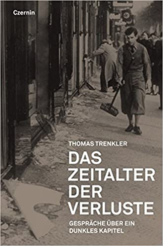 Das Zeitalter der Verluste: Gespräche über ein dunkles Kapitel (German Edition)