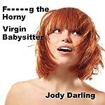 F--king the Horny Virgin Babysitter | Jody Darling