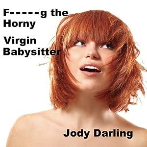 F--king the Horny Virgin Babysitter Audiobook