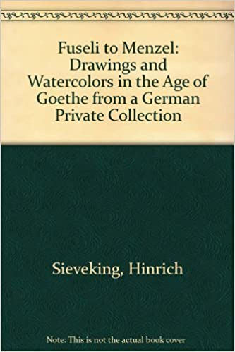 Book Fuseli to Menzel: Drawings and Watercolors in the Age of Goethe from a German Private Collection