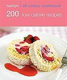 200 Low Calorie Recipes: Hamlyn All Colour Cookbook (Hamlyn All Colour Cookery)