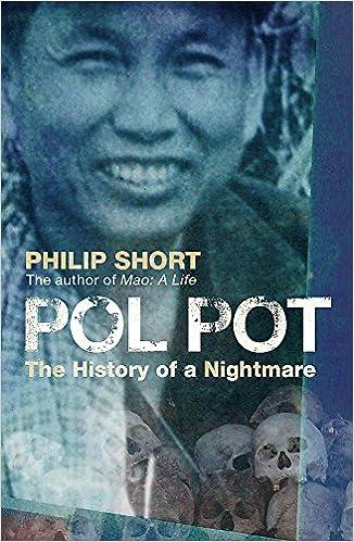 Pol Pot: The History of a Nightmare. Philip Short: Philip Short ...