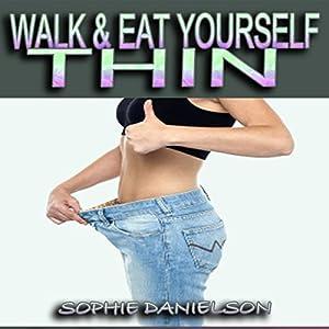 Walk & Eat Yourself Thin  Audiobook