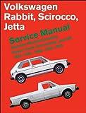 Volkswagen Rabbit/Scirocco/Jetta Service Manual, Gasoline Models 1980-1984: Including Pickup Truck, Convertible, and GTI (Robert Bentley Complete Service Manuals)