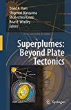 img - for Superplumes: Beyond Plate Tectonics book / textbook / text book