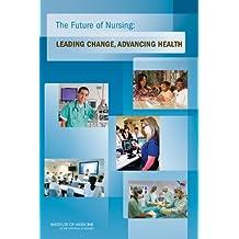 Future of Nursing: Leading Change Advancing Health