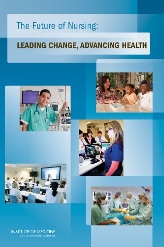 The Future of Nursing: Leading Change, Advancing Health