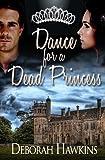 Dance for a Dead Princess, Deborah Hawkins, 0988934728