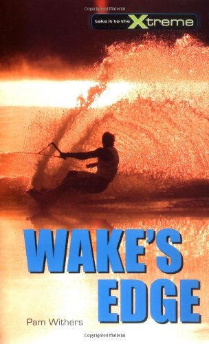 Read Online Wake's Edge (Take It to the Xtreme) ebook