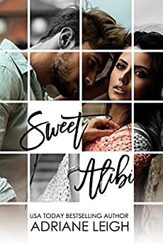 Sweet Alibi by [Leigh, Adriane]