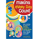 MAKING EVERY DAY COUNT: DAILY READINGS FOR YOUNG PEOPLE ON SOLVING PROBLEMS, SETTING GOALS & FEELING GOOD ABOUT YOURSELF