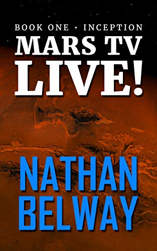 Mars TV Live: Inception (Mars TV Trilogy: Book 1)