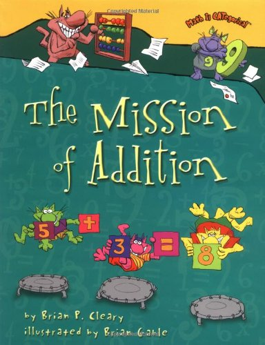 The Mission of Addition (Math Is Categorical): Brian P. Cleary ...