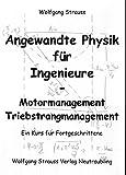 Angewandte Physik für Ingenieure: Motormanagement /Triebstrangmanagement