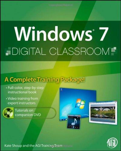 Windows 7 Digital Classroom by AGI Creative Team , Kate Shoup, Publisher : Wiley