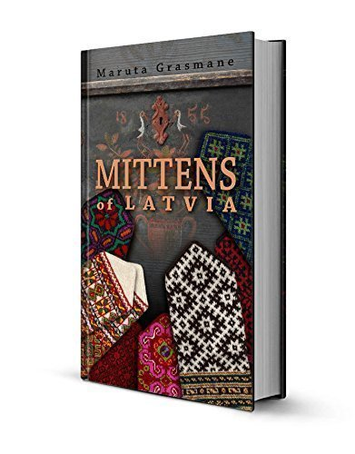 Mittens of Latvia: 178 Traditional Designs to Knit ()