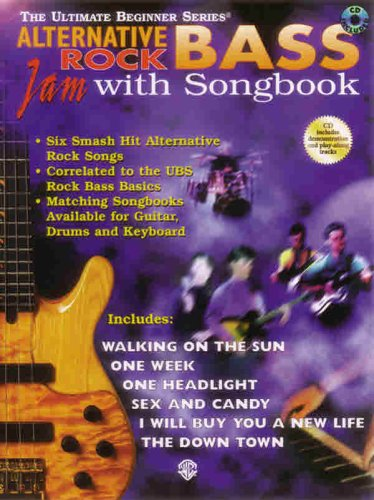 (Ultimate Beginner Bass Jam with Songbook: Alternative Rock, Book & CD (The Ultimate Beginner Series))