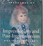 img - for Treasures of Impressionism and Post_Impressionism. National Gallery of Art Washington. Foreword by Earl A. Powell III. book / textbook / text book