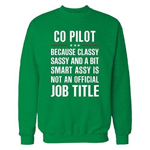 Gift For Classy Sassy Smart Assy Co Pilot - Sweatshirt Irish_green L