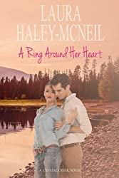 A Ring Around Her Heart (Crystal Creek) (Volume 3)