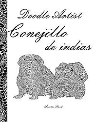 Doodle Artist - Conejillo de indias: Un libro para colorear adultos (Spanish Edition)