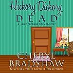 Hickory Dickory Dead: Maisie Fezziwig, Volume 1 | Cheryl Bradshaw