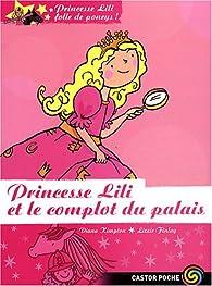 Princesse Lili folle de poneys !, Tome 8 : Princesse Lili et le complot du palais par Diana Kimpton