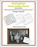 Family Maps of Walton County, Florida, Deluxe Edition : With Homesteads, Roads, Waterways, Towns, Cemeteries, Railroads, and More, Boyd, Gregory A., 1420315544