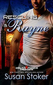 Rescuing Rayne (Delta Force Heroes Book 1)