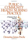 Public and Community Health Nursing Practice 1st Edition