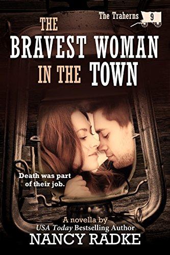 The Bravest Woman in the Town (The Traherns western novellas #9) (The Trahern Western Pioneer Series) (The Pioneer Woman Season 9)