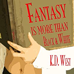 Fantasy Is More than Black & White