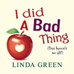 I Did a Bad Thing | Linda Green