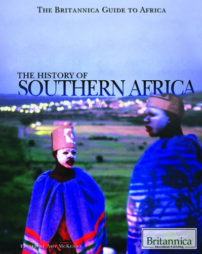 The History of Southern Africa (The Britannica Guide to Africa)