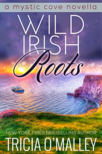 (Wild Irish Roots: Prequel to the Mystic Cove Series)