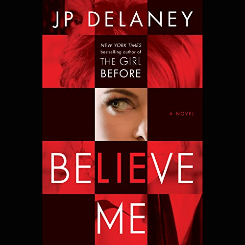 Book Cover: Believe Me: A Novel