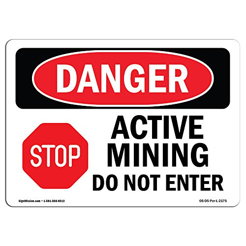 OSHA Danger Sign - Active Mining Do Not Enter | Rigid Plastic Sign | Protect Your Business, Construction Site, Warehouse & Shop Area |  Made in The USA from SignMission