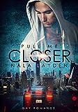 Pull me Closer (Better-Reihe 1) (German Edition)