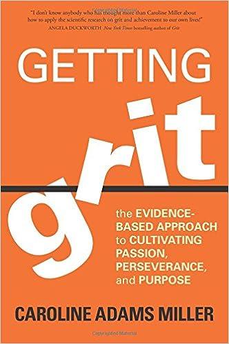 Grow Through It: Getting Grit by Caroline Adams Miller
