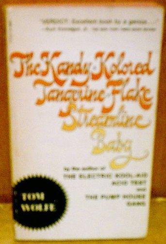 The Kandy Kolored Tangerine Flake Streamline Baby by Tom Wolfe (1970-01-01)