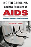 North Carolina and the Problem of AIDS, Stephen J. Inrig, 1469618834
