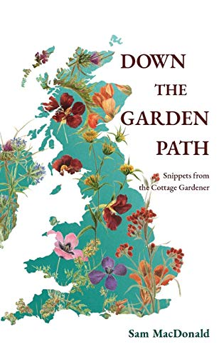 Down the Garden Path: Snippets from the Cottage Gardener por Sam MacDonald,Anastasia Anatova