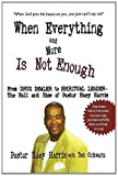 When Everything and More Is Not Enough, Huey Harris, 0944007198