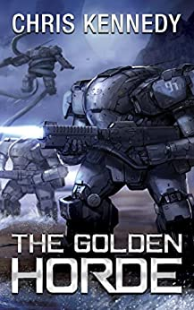 The Golden Horde (The Revelations Cycle Book 4) by [Kennedy, Chris]