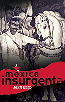 Mexico Insurgente par Reed