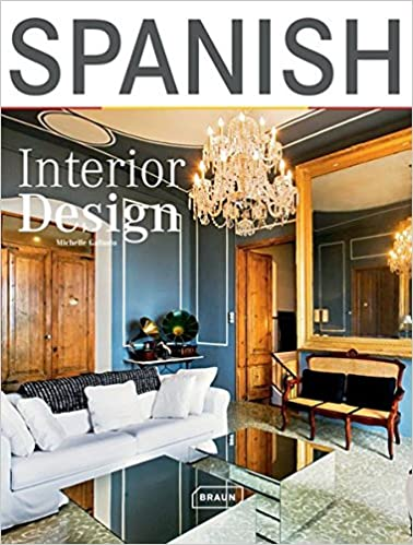 Amazon.com: Spanish Interior Design (9783037680698): Michelle Galindo: Books