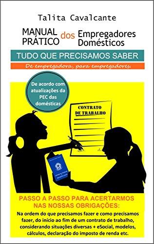 Manual Prático dos Empregadores Domésticos: De empregadora, para empregadores.