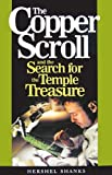The Copper Scroll and the Search for the Temple Treasure, Hershel Shanks, 0979635713
