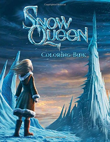 Snow Queen Coloring Book: Coloring Book for Kids and Adults, Activity Book, Great Starter Book for Children (Coloring Book for Adults Relaxation and for Kids Ages 4-12) PDF